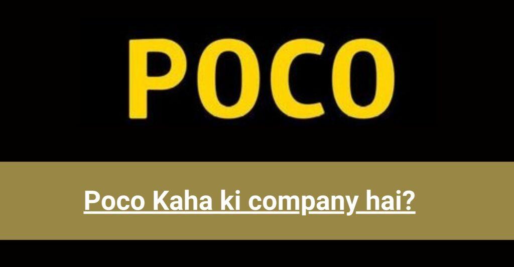 Poco Kaha ki company hai